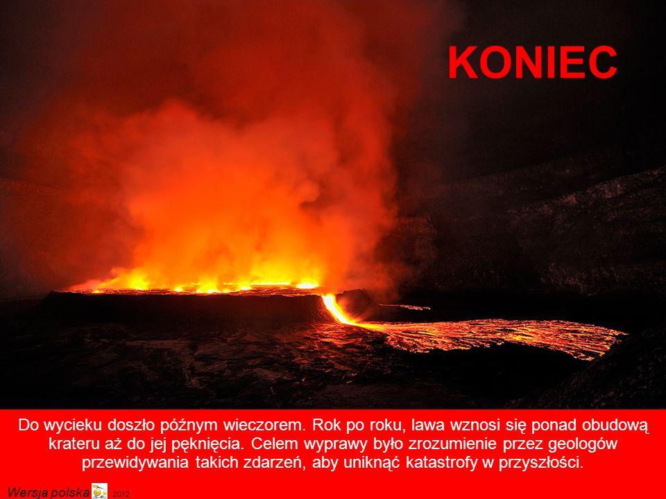 O świcie wyglądało to magicznie, ale gazy mogły pokryć dno krateru w kilka sekund.