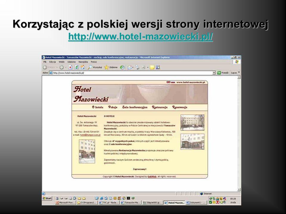 Korzystając z polskiej wersji strony internetowej http://www.hotel-mazowiecki.pl/