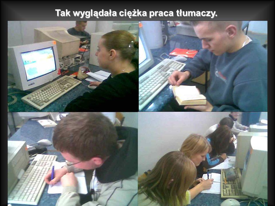 Tak wyglądała ciężka praca tłumaczy.