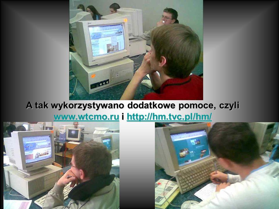 A tak wykorzystywano dodatkowe pomoce, czyli www.wtcmo.ruwww.wtcmo.ru www.wtcmo.ru www.wtcmo.rui http://hm.tvc.pl/hm/