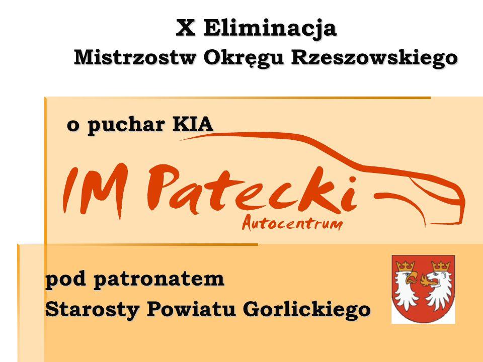 X Eliminacja Mistrzostw Okręgu Rzeszowskiego o puchar KIA pod patronatem Starosty Powiatu Gorlickiego