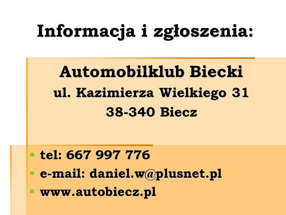 Informacja i zgłoszenia: Automobilklub Biecki ul.