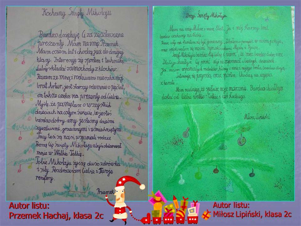Autor listu: Przemek Hachaj, klasa 2c Autor listu: Miłosz Lipiński, klasa 2c