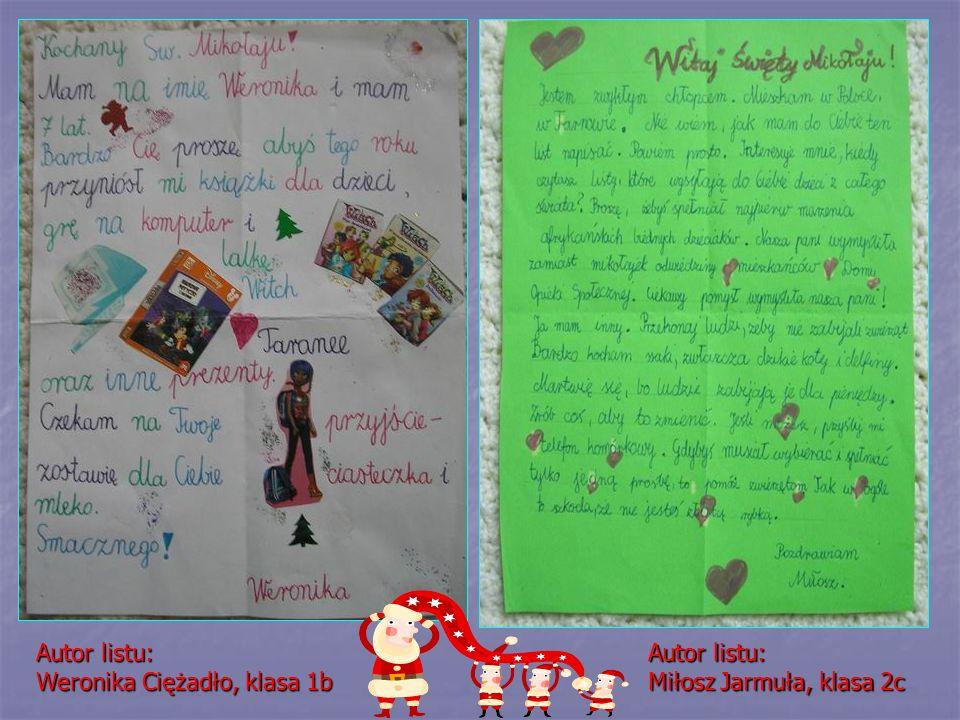 Autor listu: Weronika Ciężadło, klasa 1b Autor listu: Miłosz Jarmuła, klasa 2c
