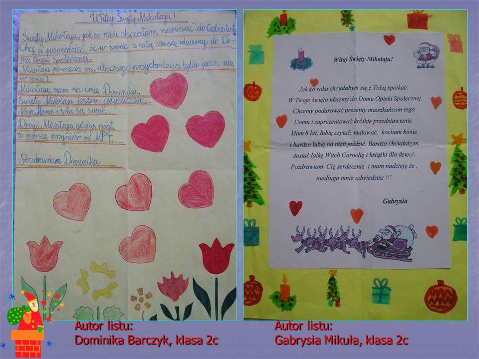 Autor listu: Gabrysia Mikuła, klasa 2c Autor listu: Dominika Barczyk, klasa 2c