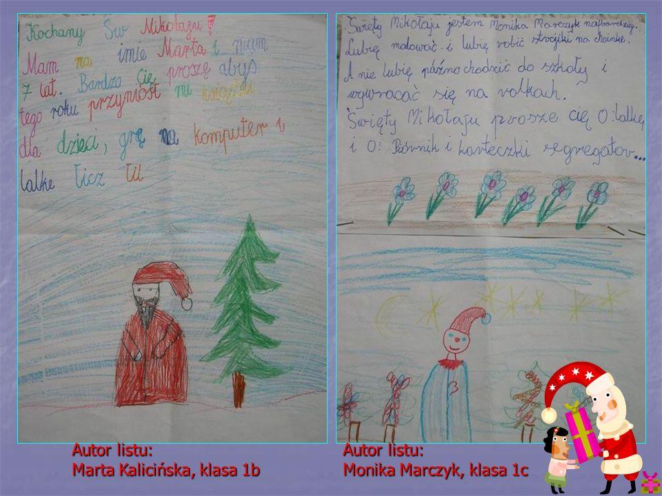 Autor listu: Marta Kalicińska, klasa 1b Autor listu: Monika Marczyk, klasa 1c