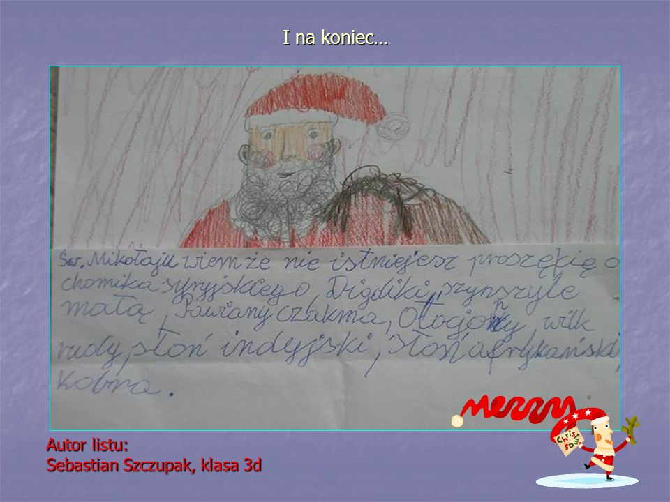 I na koniec… Autor listu: Sebastian Szczupak, klasa 3d