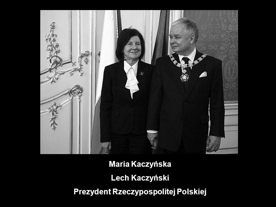 Maria Kaczyńska Lech Kaczyński Prezydent Rzeczypospolitej Polskiej
