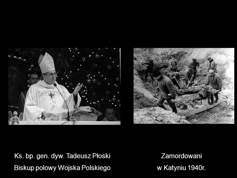 Ks. bp. gen. dyw. Tadeusz Płoski Biskup polowy Wojska Polskiego Zamordowani w Katyniu 1940r.