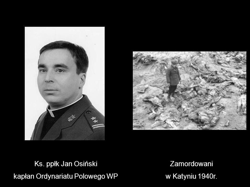 Ks. ppłk Jan Osiński kapłan Ordynariatu Polowego WP Zamordowani w Katyniu 1940r.