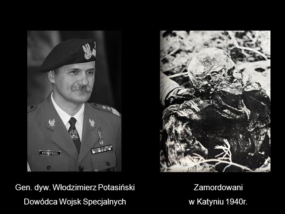 Gen. dyw. Włodzimierz Potasiński Dowódca Wojsk Specjalnych Zamordowani w Katyniu 1940r.