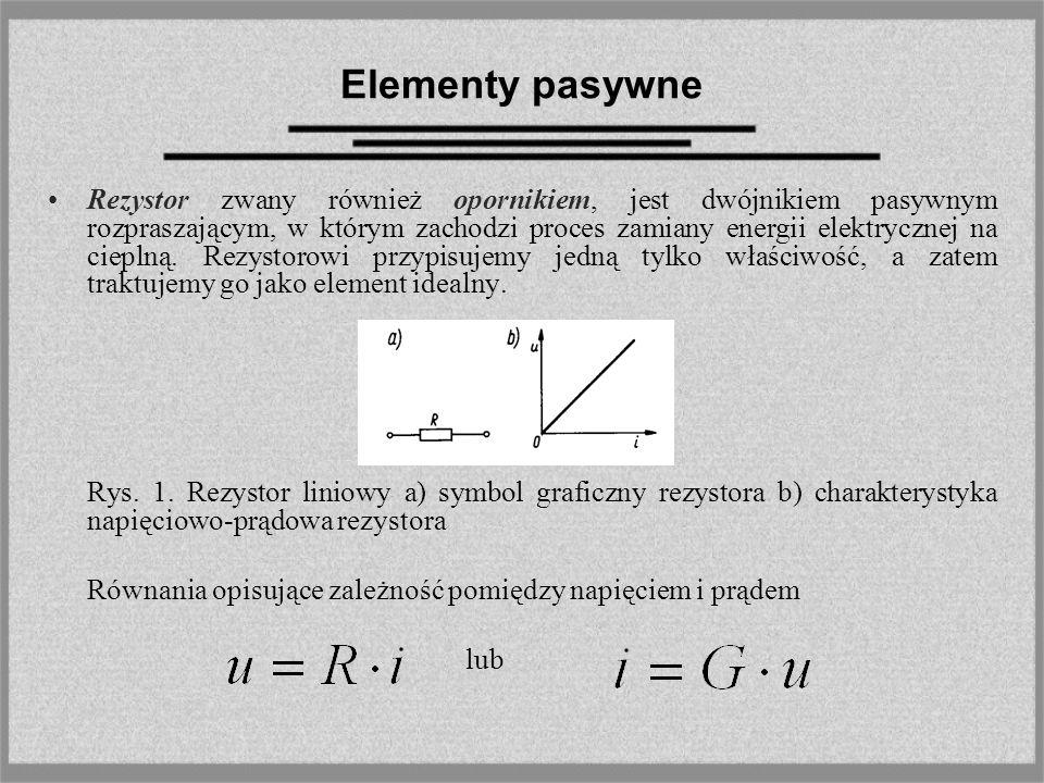 Elementy pasywne Rezystor zwany również opornikiem, jest dwójnikiem pasywnym rozpraszającym, w którym zachodzi proces zamiany energii elektrycznej na