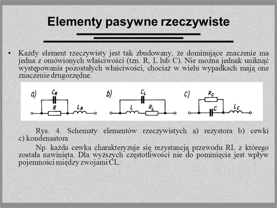 Elementy aktywne Źródło niesterowane może być przedstawione za pomocą jednego z dwóch schematów zastępczych: szeregowego i równoległego Rys.