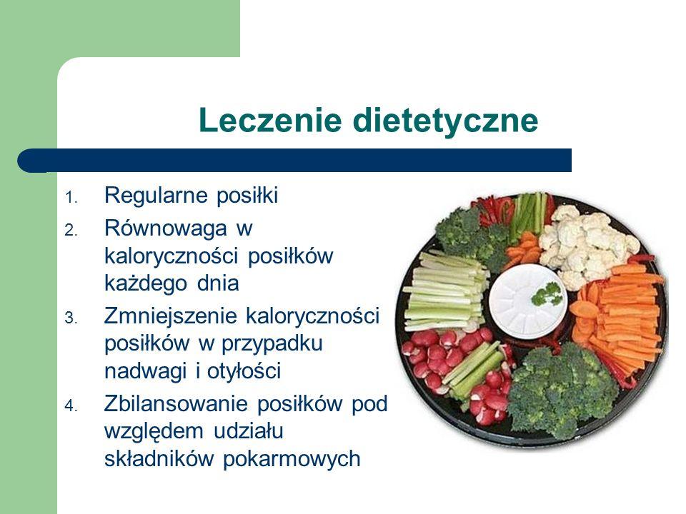 Leczenie dietetyczne 1. Regularne posiłki 2. Równowaga w kaloryczności posiłków każdego dnia 3. Zmniejszenie kaloryczności posiłków w przypadku nadwag