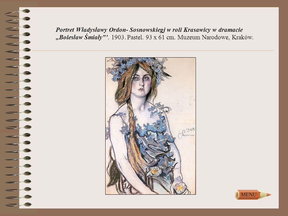 Portret Władysławy Ordon- Sosnowskiegj w roli Krasawicy w dramacie Bolesław Śmiały. 1903. Pastel. 93 x 61 cm. Muzeum Narodowe, Kraków.