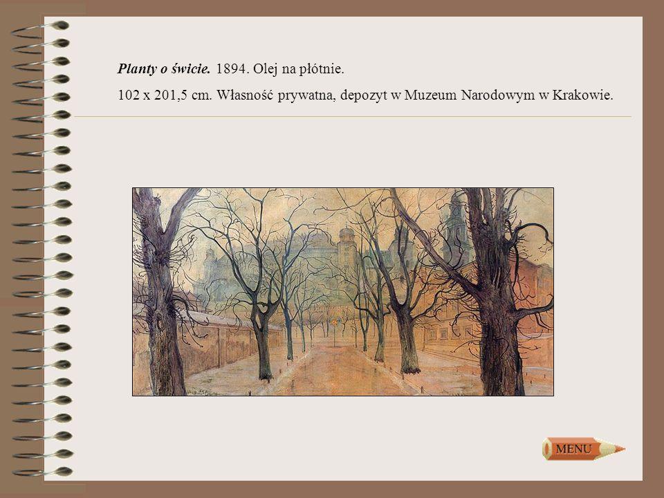 Planty o świcie. 1894. Olej na płótnie. 102 x 201,5 cm. Własność prywatna, depozyt w Muzeum Narodowym w Krakowie.