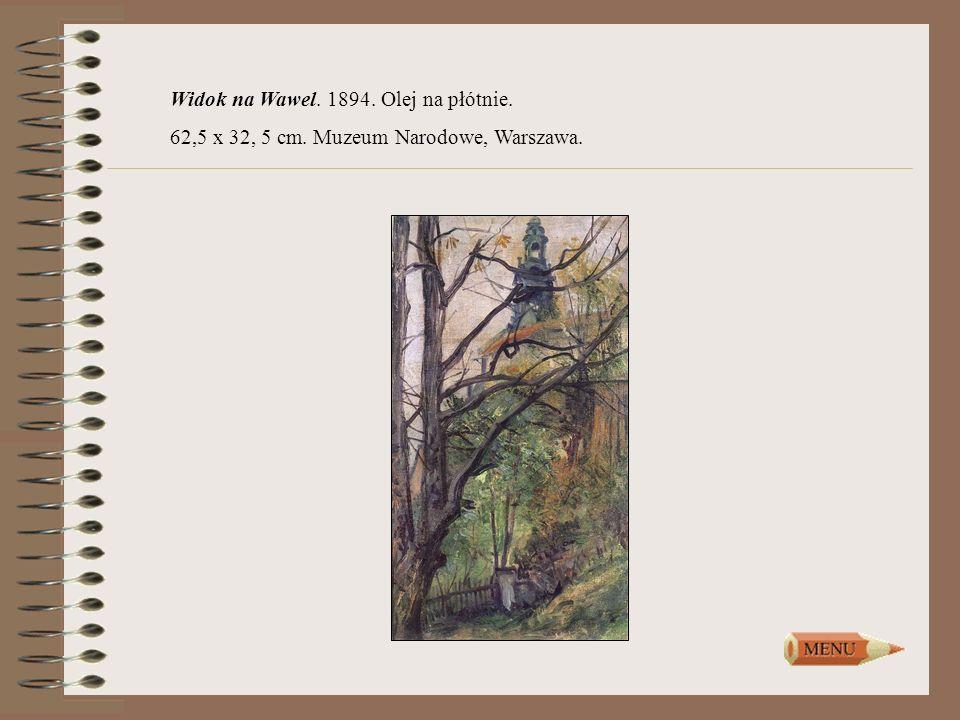 Widok na Wawel. 1894. Olej na płótnie. 62,5 x 32, 5 cm. Muzeum Narodowe, Warszawa.