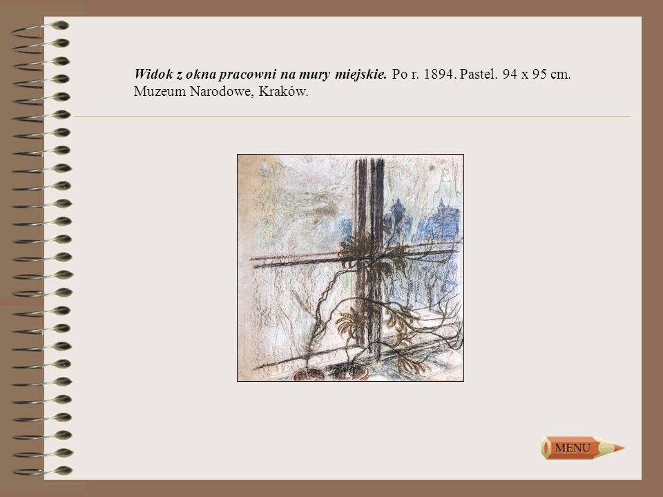 Widok z okna pracowni na mury miejskie. Po r. 1894. Pastel. 94 x 95 cm. Muzeum Narodowe, Kraków.