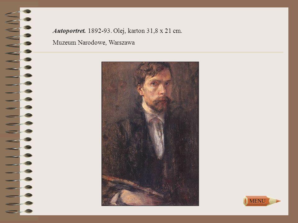 Autoportret. 1892-93. Olej, karton 31,8 x 21 cm. Muzeum Narodowe, Warszawa
