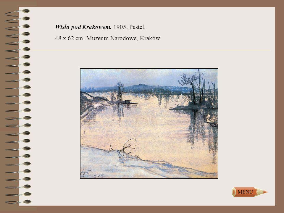 Wisła pod Krakowem. 1905. Pastel. 48 x 62 cm. Muzeum Narodowe, Kraków.