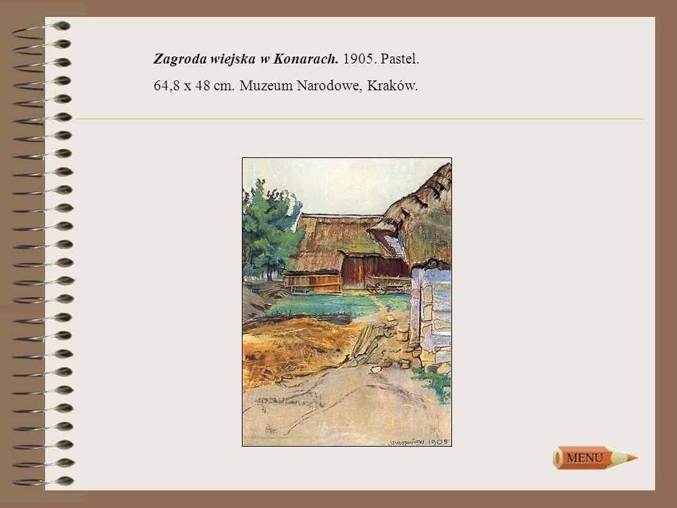 Zagroda wiejska w Konarach. 1905. Pastel. 64,8 x 48 cm. Muzeum Narodowe, Kraków.