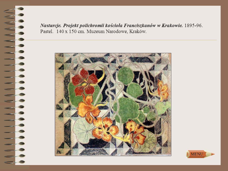 Nasturcje. Projekt polichromii kościoła Franciszkanów w Krakowie. 1895-96. Pastel. 140 x 150 cm. Muzeum Narodowe, Kraków.