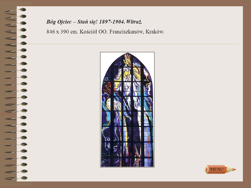 Bóg Ojciec – Stań się! 1897-1904. Witraż. 846 x 390 cm. Kościół OO. Franciszkanów, Kraków.