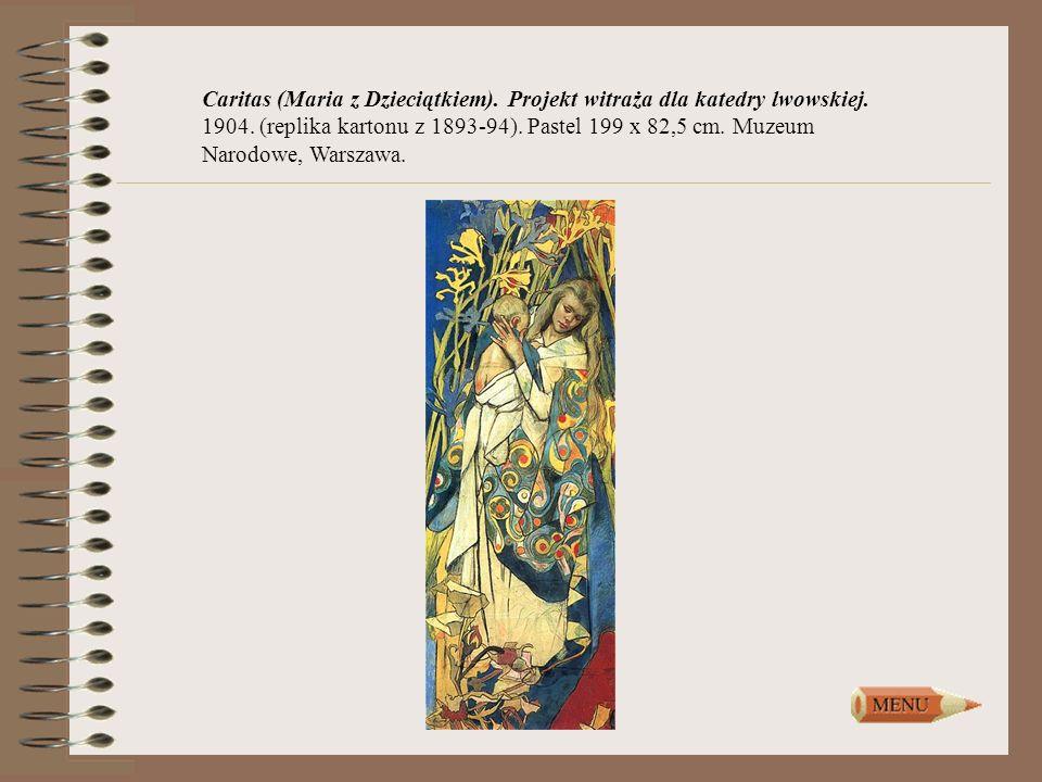 Caritas (Maria z Dzieciątkiem). Projekt witraża dla katedry lwowskiej. 1904. (replika kartonu z 1893-94). Pastel 199 x 82,5 cm. Muzeum Narodowe, Warsz