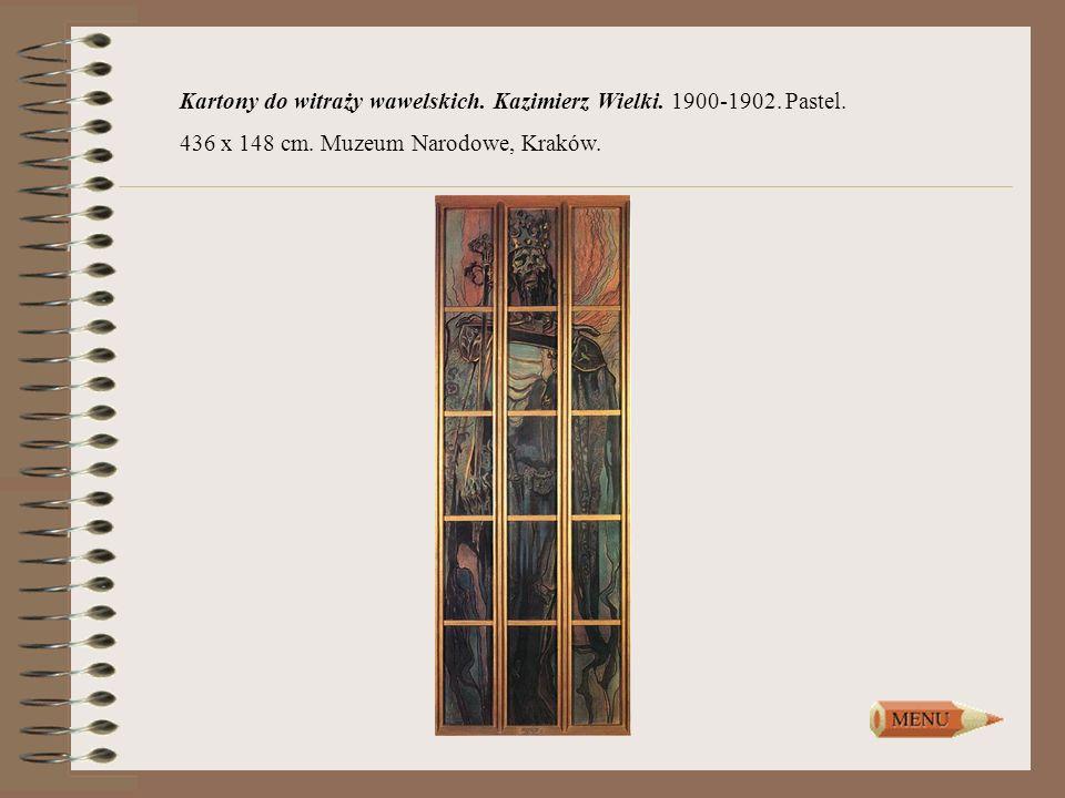 Kartony do witraży wawelskich. Kazimierz Wielki. 1900-1902. Pastel. 436 x 148 cm. Muzeum Narodowe, Kraków.