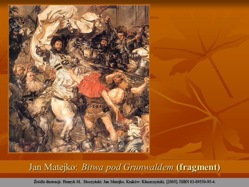 Jan Matejko: Bitwa pod Grunwaldem (fragment) Źródło ilustracji: Henryk M.. Słoczyński: Jan Matejko. Kraków: Kluszczyński, [2005]. ISBN 83-89550-95-4.