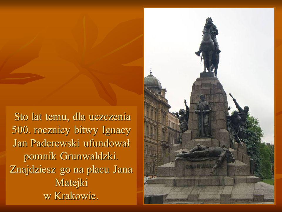 Sto lat temu, dla uczczenia 500. rocznicy bitwy Ignacy Jan Paderewski ufundował pomnik Grunwaldzki. Znajdziesz go na placu Jana Matejki w Krakowie. St