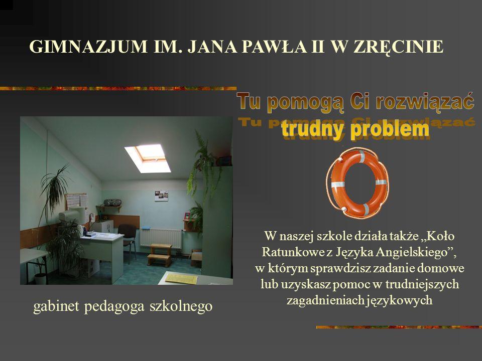 GIMNAZJUM IM. JANA PAWŁA II W ZRĘCINIE czytelnia i biblioteka szkolna centrum multimedialne