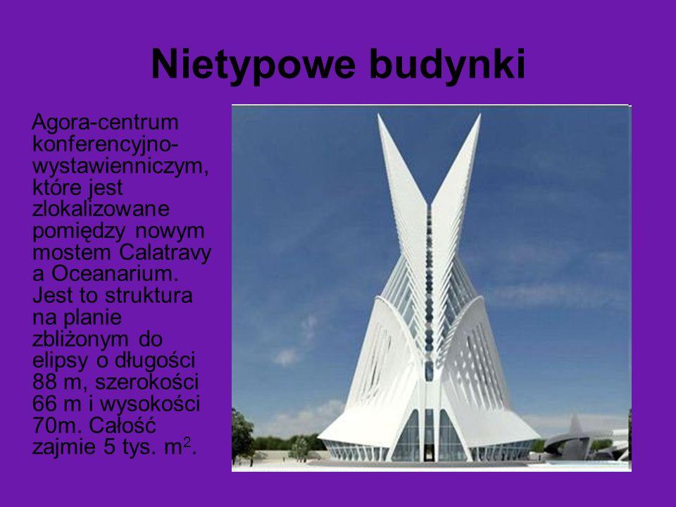 Nietypowe budynki Agora-centrum konferencyjno- wystawienniczym, które jest zlokalizowane pomiędzy nowym mostem Calatravy a Oceanarium. Jest to struktu