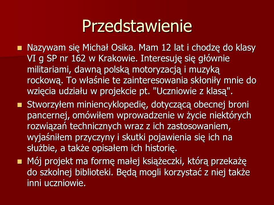 Przedstawienie Nazywam się Michał Osika.Mam 12 lat i chodzę do klasy VI g SP nr 162 w Krakowie.