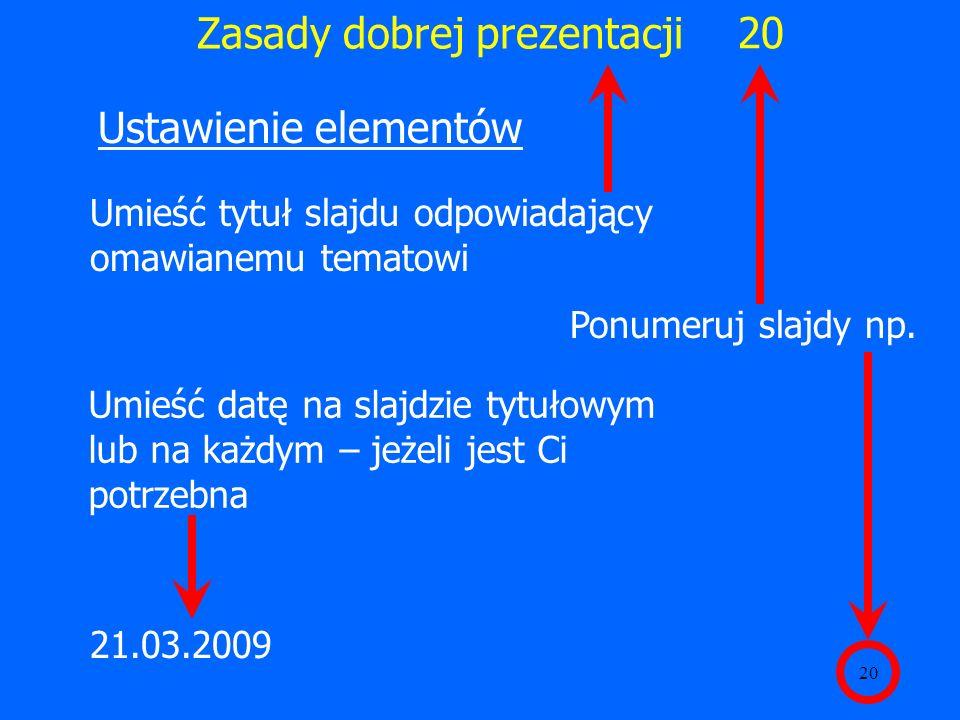 21 Zasady dobrej prezentacji Ustawienie elementów Umieść grafikę z boku Więcej miejsca dla tekstu Przyjemniejsze dla oka Ustawienie grafiki z lewej strony kieruje wzrok na tekst
