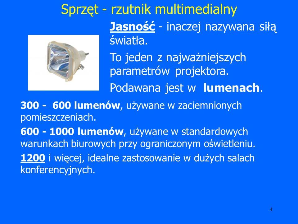 5 Sprzęt - rzutnik multimedialny Kontrastem określa się stosunek natężenia światła w elementach o maksymalnej i minimalnej jasności np.