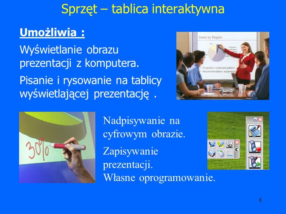 9 Sprzęt – monitor interaktywny Wykładowca może pisać na ekranie specjalnym pisakiem, a uczestnicy zobaczą ręcznie naniesione poprawki na dużym ekranie projekcyjnym.