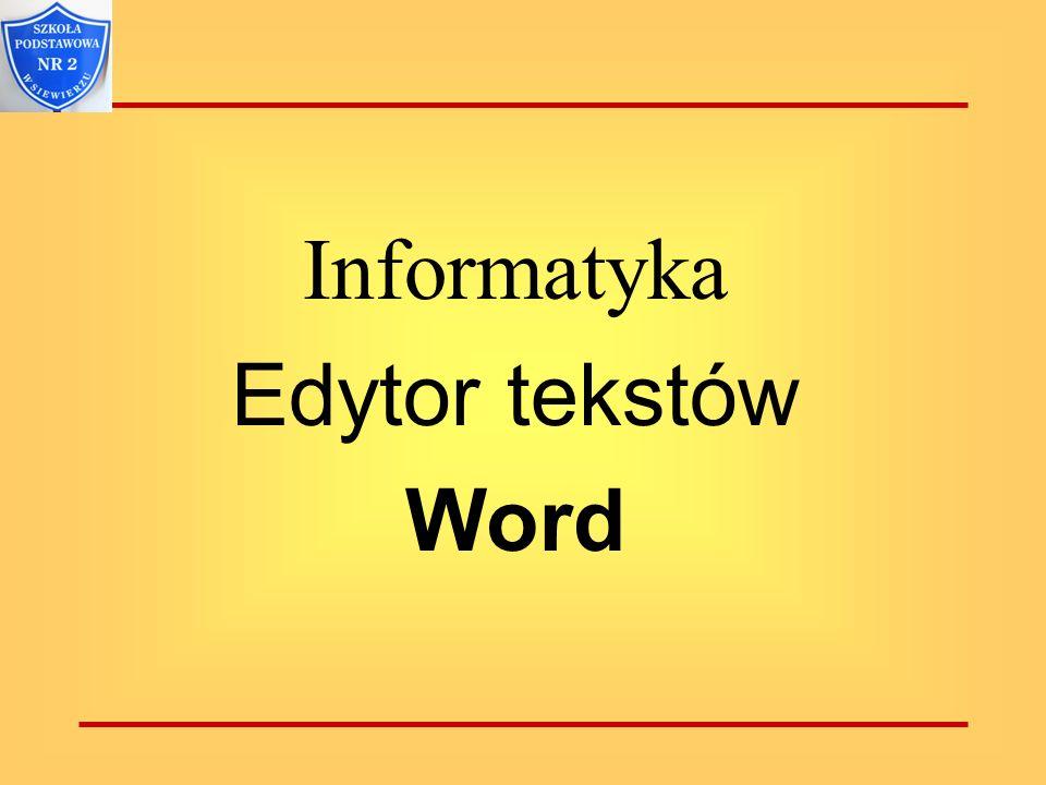 Informatyka Edytor tekstów Word