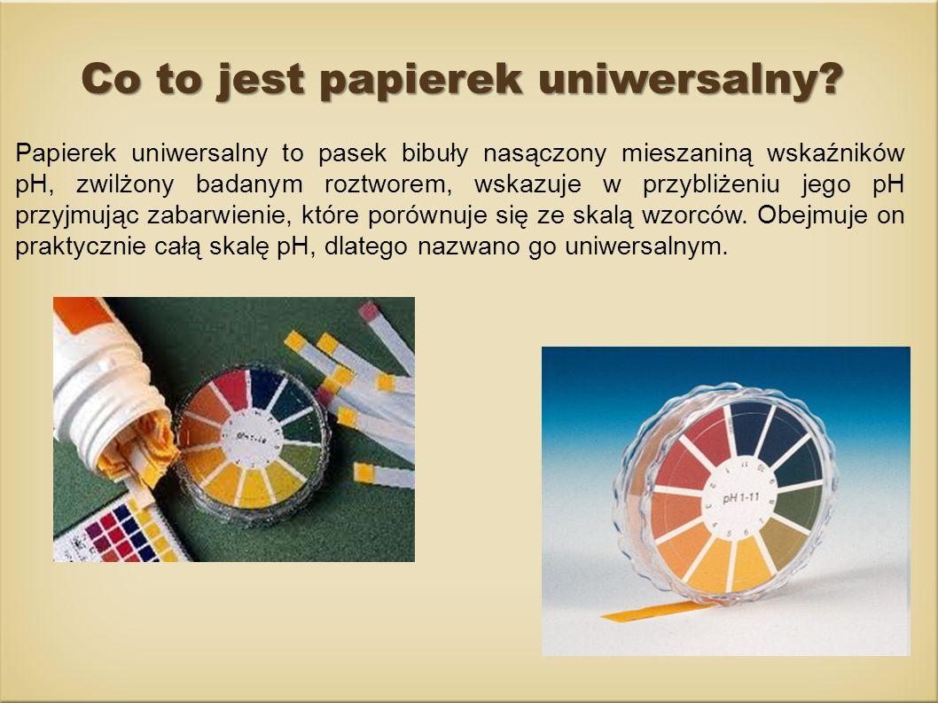 Co to jest papierek uniwersalny? Papierek uniwersalny to pasek bibuły nasączony mieszaniną wskaźników pH, zwilżony badanym roztworem, wskazuje w przyb