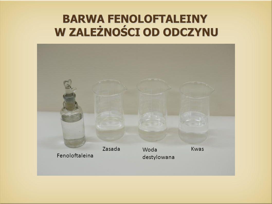 Kwas Woda destylowana Zasada BARWA FENOLOFTALEINY W ZALEŻNOŚCI OD ODCZYNU W ZALEŻNOŚCI OD ODCZYNU Fenoloftaleina