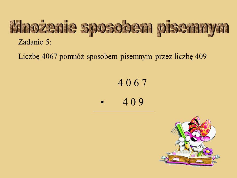 Zadanie 4: Liczbę 2121 pomnóż sposobem pisemnym przez liczbę 42 2 1 2 1 4 2 4 2 4 2 + 8 4 8 4 0 8 9 0 8 2 1
