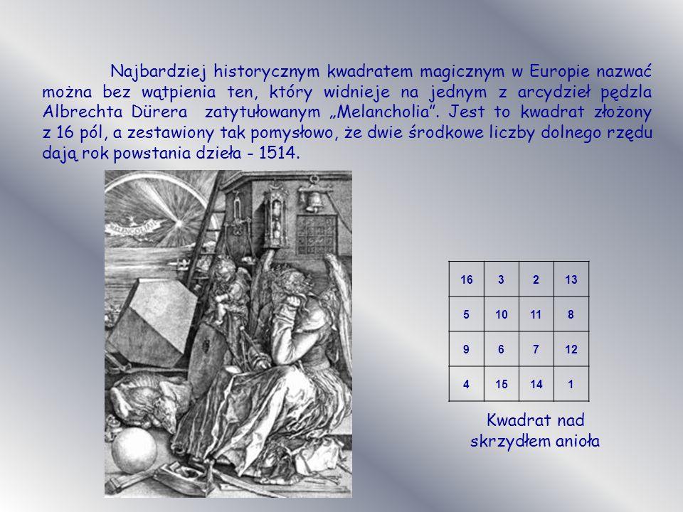 Najbardziej historycznym kwadratem magicznym w Europie nazwać można bez wątpienia ten, który widnieje na jednym z arcydzieł pędzla Albrechta Dürera za