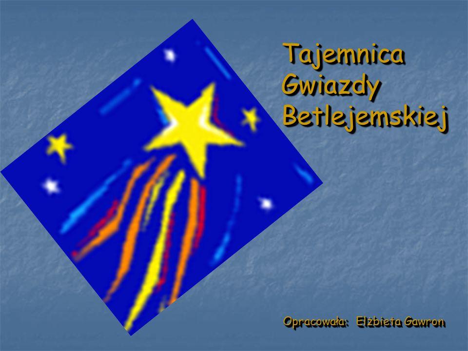 Tajemnica Gwiazdy Betlejemskiej Tajemnica Gwiazdy Betlejemskiej