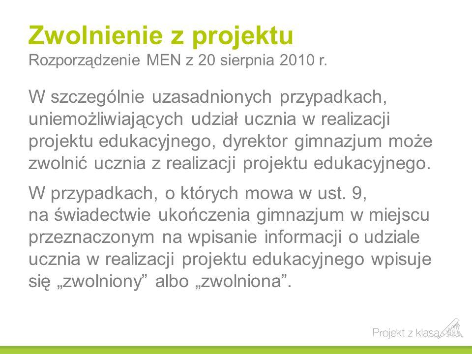 Zwolnienie z projektu Rozporządzenie MEN z 20 sierpnia 2010 r. W szczególnie uzasadnionych przypadkach, uniemożliwiających udział ucznia w realizacji