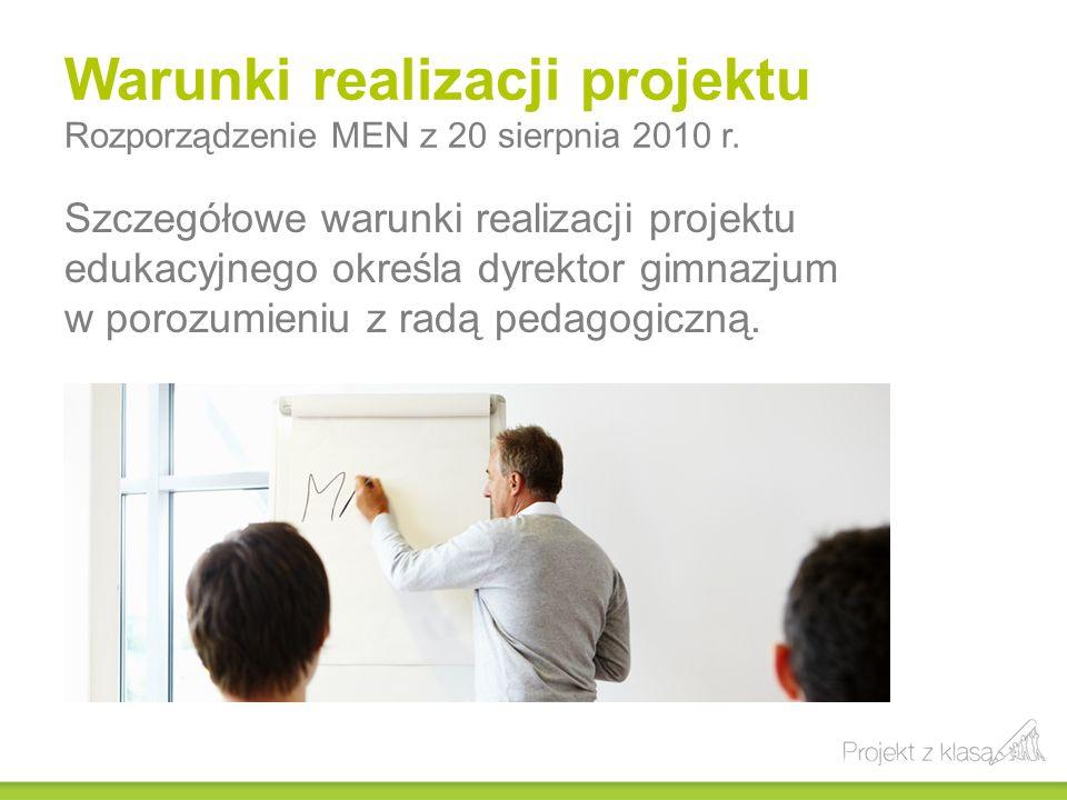 Szczegółowe warunki realizacji projektu edukacyjnego określa dyrektor gimnazjum w porozumieniu z radą pedagogiczną. Warunki realizacji projektu Rozpor