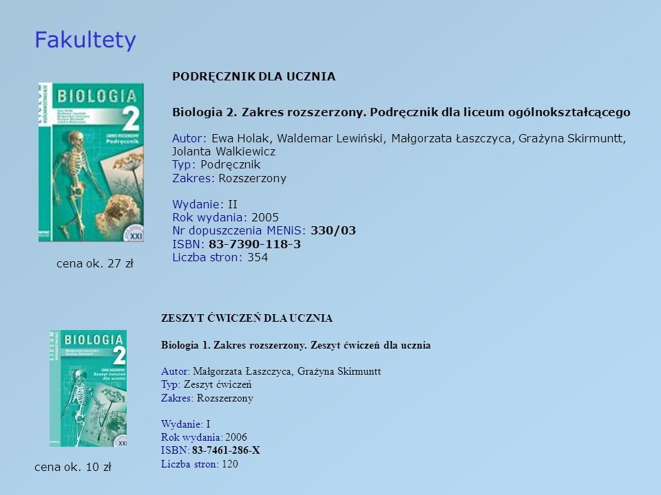 Fakultety PODRĘCZNIK DLA UCZNIA Biologia 2. Zakres rozszerzony. Podręcznik dla liceum ogólnokształcącego Autor: Ewa Holak, Waldemar Lewiński, Małgorza