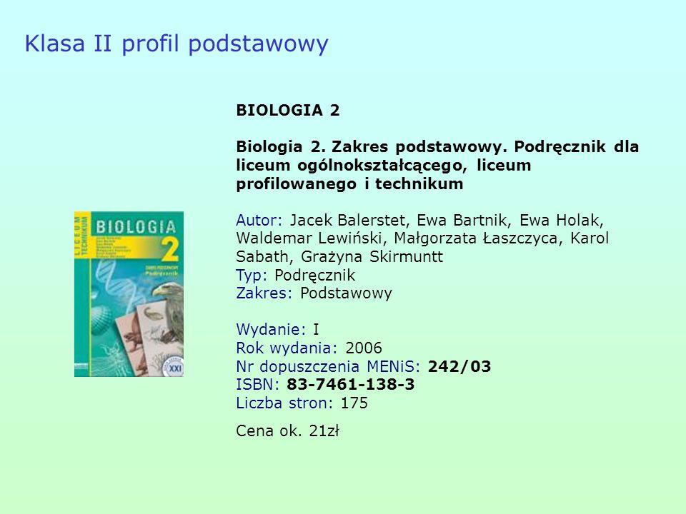 Klasa II profil podstawowy BIOLOGIA 2 Biologia 2.Zakres podstawowy.