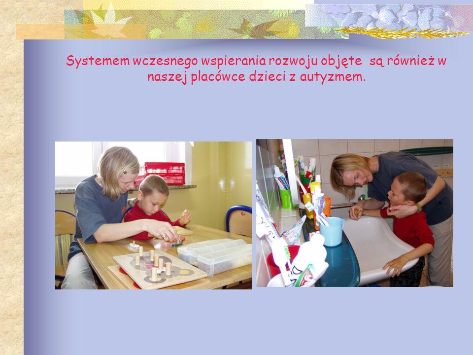 Systemem wczesnego wspierania rozwoju objęte są również w naszej placówce dzieci z autyzmem.