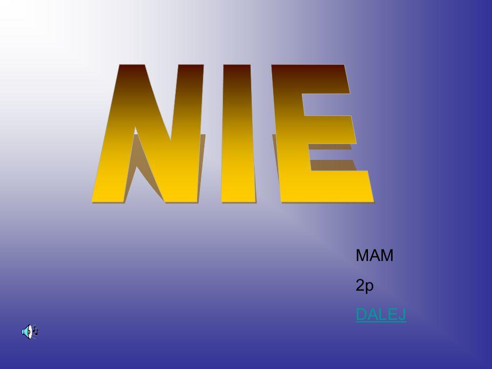 MAM 2p DALEJ