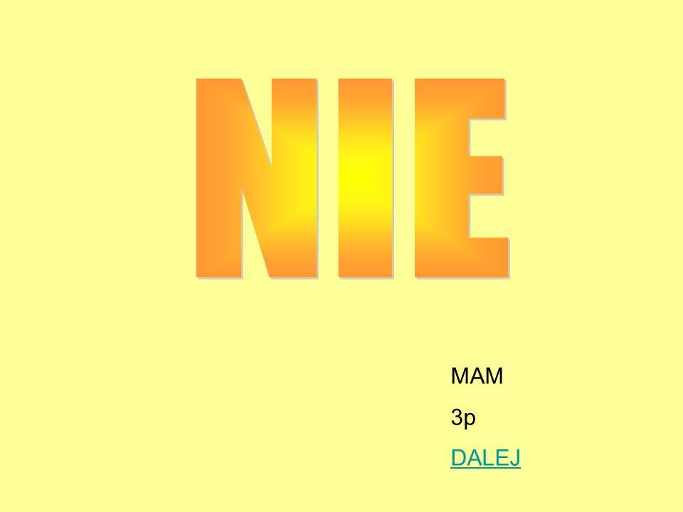 MAM 3p DALEJ